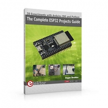 Dogan  Ibrahim The Complete ESP32 Projects Guide