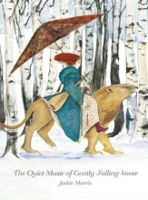 Morris, Jackie The Quiet Music of Gently Falling Snow