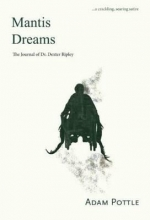 Pottle, Adam Mantis Dreams