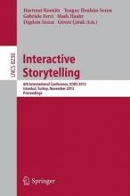 Hartmut Koenitz,   Tonguc Ibrahim Sezen,   Gabriele Ferri,   Mads Haahr Interactive Storytelling