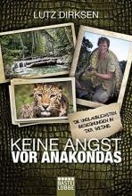 Dirksen, Lutz Keine Angst vor Anakondas