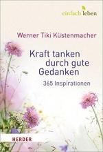 Küstenmacher, Werner Tiki Kraft tanken durch gute Gedanken
