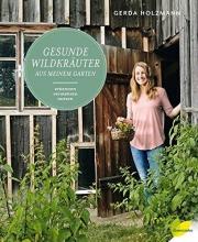 Holzmann, Gerda Gesunde Wildkräuter aus meinem Garten