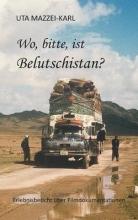 Mazzei-Karl, Uta Wo, bitte, ist Belutschistan