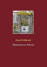 Frühbrodt, Frank Träumereien in Schwarz