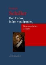 Schiller, Friedrich Don Carlos, Infant von Spanien.