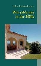 Heinzelmann, Ellen Wir seh`n uns in der Hölle
