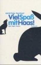 Poier-Bernhard, Astrid Viel Spa? mit Haas!