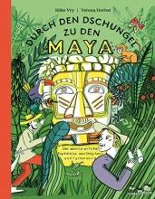 Vry, Silke Durch den Dschungel zu den Maya