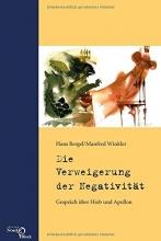 Bergel, Hans Die Verweigerung der Negativität