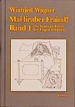 Wagner, Winfried Mai lieaber Fraind! 1