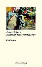 Seibert, Esther Frag mich nicht was Liebe ist