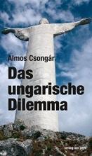 Csongár, Almos Das ungarische Dilemma