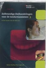 D.M. Voet , Zelfstandige (be)handelingen voor de tandartsassistent 3