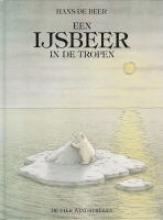Hans de Beer Een ijsbeer in de tropen