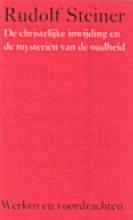 P. Blomaard Rudolf Steiner, De christelijke inwijding en de mysterien van de oudheid