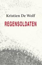 Kristien De Wolf , Regensoldaten