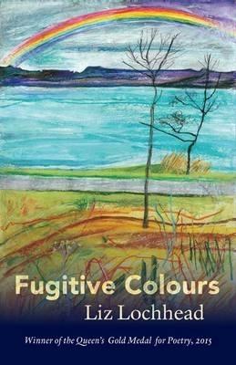 Liz Lochhead,Fugitive Colours