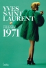 <b>Yves Saint Laurent</b>,The Scandal Collection, 1971
