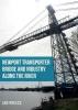 Preece, Jan, Newport Transporter Bridge and Industry Along the River