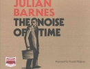 Julian Barnes, The Noise of Time