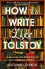 Cohen Richard, How to Write Like Tolstoy