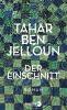 Ben Jelloun, Tahar, Der Einschnitt