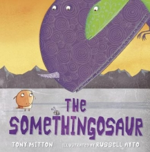 Mitton, Tony The Somethingosaur