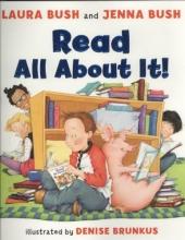 Bush, Laura,   Bush, Jenna Read All About It!
