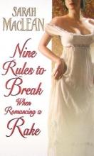 MacLean, Sarah Nine Rules to Break When Romancing a Rake