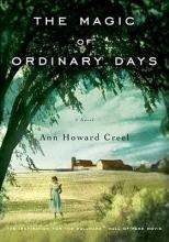 Creel, Ann Howard The Magic of Ordinary Days