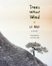 Rui, Li Trees Without Wind - A Novel
