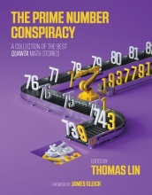 Thomas (Editor-in-Chief, The Simons Foundation/Quanta Magazine) Lin The Prime Number Conspiracy