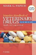 Papich, Mark Saunders Handbook of Veterinary Drugs