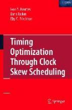 Kourtev, Ivan S. Timing Optimization Through Clock Skew Scheduling