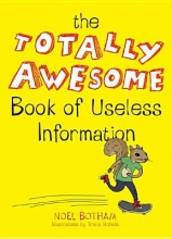 Botham, Noel The Totally Awesome Book of Useless Information