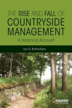Rotherham, Ian D. The Rise and Fall of Countryside Management