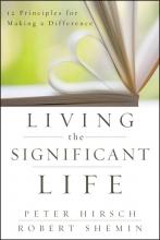 Peter L. Hirsch,   Robert Shemin Living the Significant Life