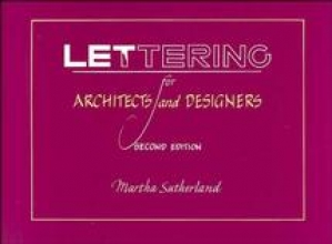 Sutherland, Martha Lettering for Architects and Designers