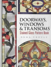 Anna Croyle Doorways, Windows & Transoms Stained Glass Pattern Book