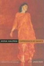 Ross, Janice Anna Halprin - Experience as Dance