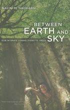 Nalini Nadkarni Between Earth and Sky