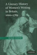 Staves, Susan A Literary History of Women`s Writing in Britain, 1660-1789