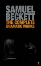 Beckett, Samuel Complete Dramatic Works of Samuel Beckett