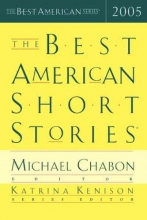 Chabon, Michael,   Kenison, Katrina The Best American Short Stories 2005