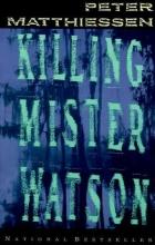 Matthiessen, Peter Killing Mister Watson
