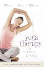 Robert Butera,   Erin Byron Yoga Therapy for Stress and Anxiety