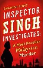 Flint, Shamini Inspector Singh Investigates 01. A Most Peculiar Malaysian Murder