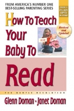 Glenn Doman,   Janet Doman How to Teach Your Baby to Read