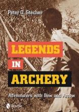 Stecher, Peter O. Legends in Archery